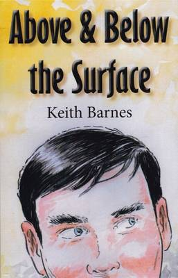 Above and Below the Surface - Barnes, Keith
