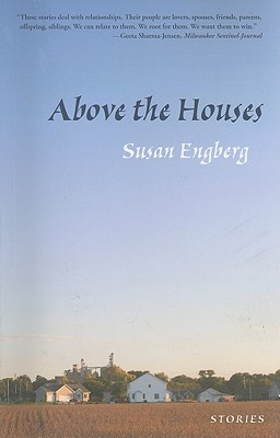 Above the Houses - Engberg, Susan