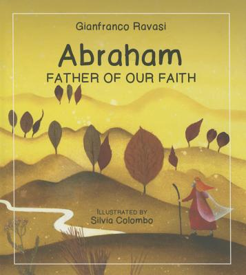 Abraham: Father of Our Faith - Ravasi, Gianfranco, Cardinal
