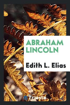 Abraham Lincoln - Elias, Edith L
