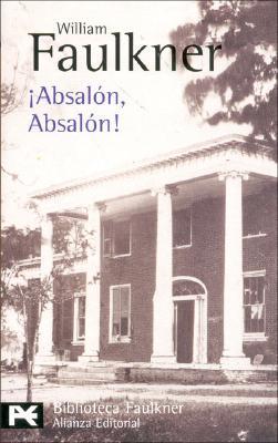 Absalon, Absalon! - Faulkner, William