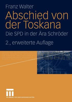 Abschied Von Der Toskana: Die SPD in Der Ara Schroder - Walter, Franz