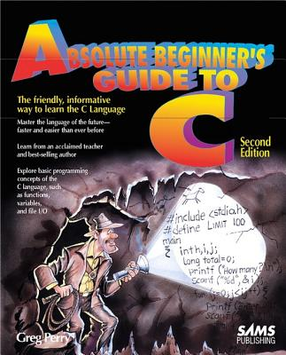 Absolute Beginner's Guide to C - Perry, Greg M
