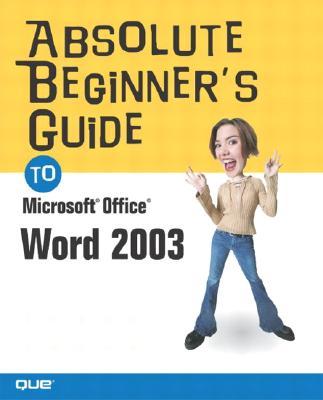 Absolute Beginner's Guide to Microsoft Office 2003 - Boyce, Jim