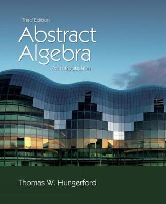 Abstract Algebra: An Introduction - Hungerford, Thomas