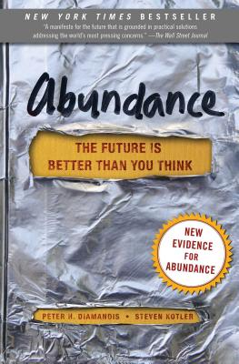 Abundance: The Future Is Better Than You Think - Diamandis, Peter H, M.D.