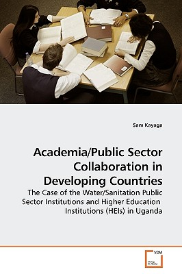 Academia/Public Sector Collaboration in Developing Countries - Kayaga, Sam