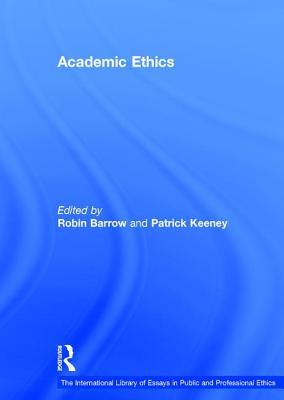Academic Ethics - Keeney, Patrick, and Barrow, Robin, Professor (Editor)