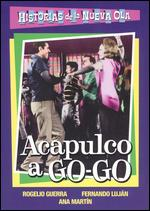 Acapulco a Go-Go - Arturo Martinez Sr.