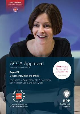 ACCA P1 Governance, Risk and Ethics: Practice and Revision Kit - BPP Learning Media