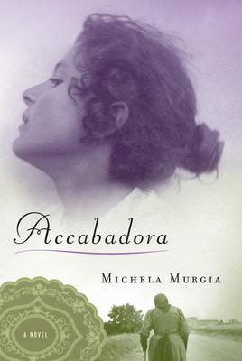 Accabadora - Murgia, Michela, and Mazzarella, Silvester (Translated by)