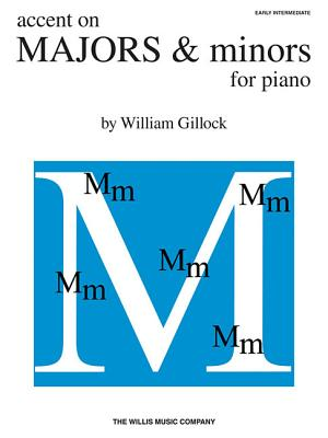 Accent on Majors & Minors: Early Intermediate Level - Gillock, William (Composer)