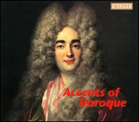 Accents of Baroque - Ensemble La Passione; Ewald Demeyere (harpsichord); François Fernandez (viola); Il Gardellino; La Petite Bande;...