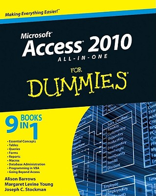 Access 2010 All-In-One for Dummies - Barrows, Alison, and Young, Margaret Levine, and Stockman, Joseph C