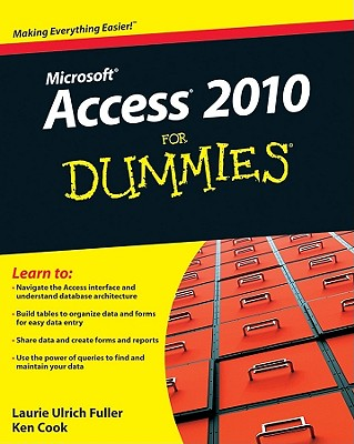 Access 2010 for Dummies - Fuller, Laurie Ulrich, and Cook, Ken