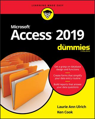 Access 2019 For Dummies - Ulrich, Laurie A., and Cook, Ken