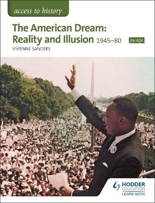 Access to History: The American Dream: Reality and Illusion, 1945-1980 for AQA - Sanders, Vivienne