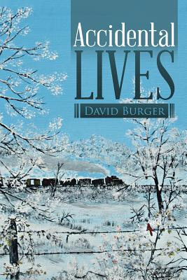 Accidental Lives - Burger, David