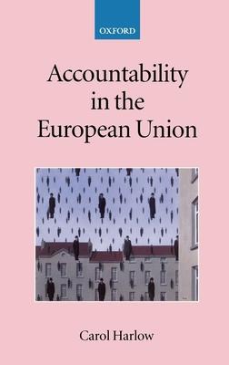 Accountability in the European Union - Harlow, Carol