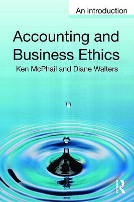 Accounting and Business Ethics - McPhail, Ken (La Trobe University