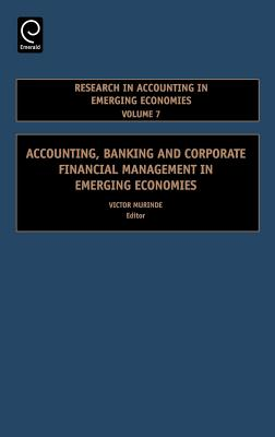 Accounting, Banking and Corporate Financial Management in Emerging Economies - Murinde, Victor (Editor)