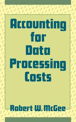 Accounting for Data Processing Costs - McGee, Robert W