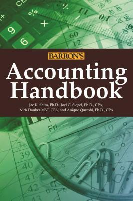 Accounting Handbook - Shim, Jae K, and Siegel, Joel G, and Dauber, Nick