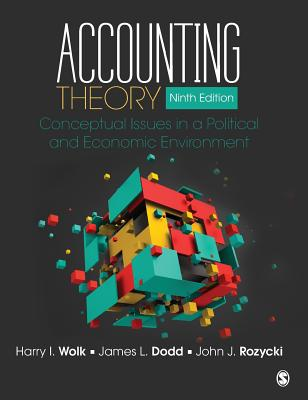 Accounting Theory: Conceptual Issues in a Political and Economic Environment - Wolk, Harry I, and Dodd, James L, and Rozycki, John J