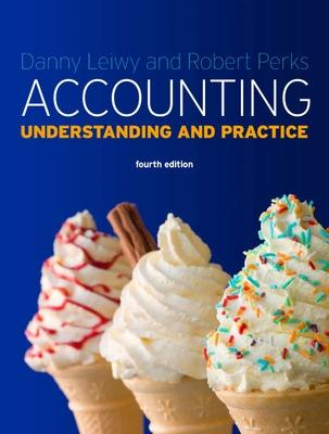 Accounting: Understanding and Practice - Leiwy, Danny, and Perks, Robert