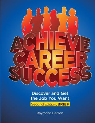 Achieve Career Success, 2e, Brief - Gerson, Raymond