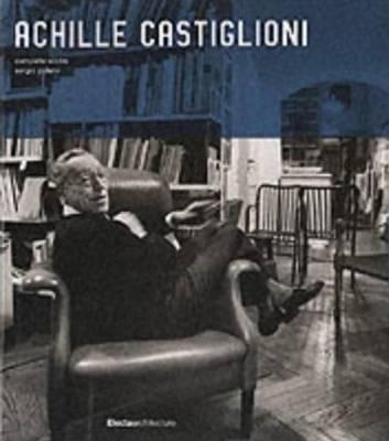 Achille Castiglioni: Complete Works 1938-2000 - Mondadori Electa SpA