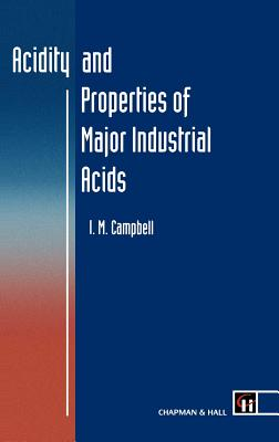 Acidity and Properties of Major Industrial Acids - Campbell, I M