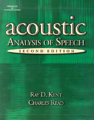 Acoustic Analysis of Speech - Kent, Ray D, and Read, Charles