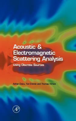 Acoustic and Electromagnetic Scattering Analysis Using Discrete Sources - Doicu, Adrian, and Eremin, Yuri A, and Wriedt, Thomas