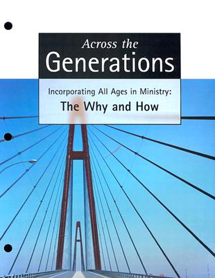 Across the Generations - Martinson, Roland D, and Anderson, David W, and Frambach, Nathan