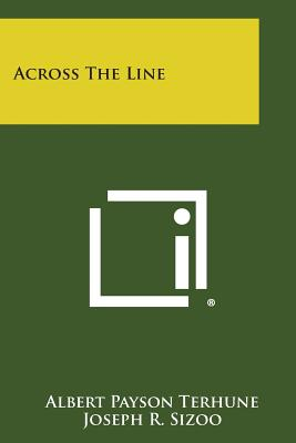 Across the Line - Terhune, Albert Payson