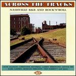 Across the Tracks, Vol. 1: Nashville R&B and Rock 'N' Roll