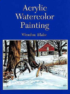 Acrylic Watercolor Painting - Blake, Wendon, and Art Instruction