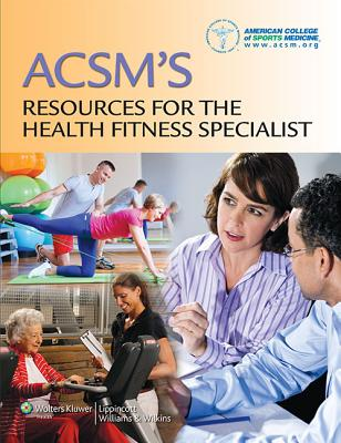 ACSM's Resources for the Health Fitness Specialist with Access Code - American College of Sports Medicine (Acsm)