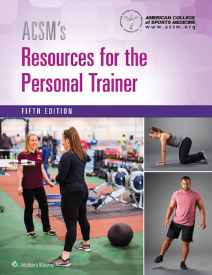 ACSM's Resources for the Personal Trainer - American College of Sports Medicine