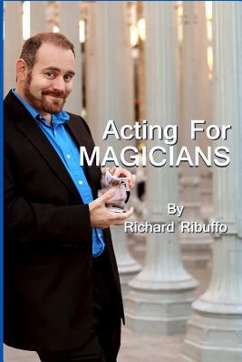 Acting for Magicians - Ribuffo, Richard