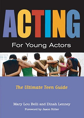 Acting for Young Actors - Belli, Mary Lou, and Lenney, Dinah
