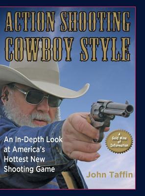 Action Shooting Cowboy Style - Taffin, John