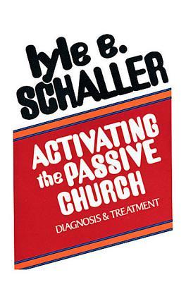 Activating the Passive Church Paper - Schaller, Lyle E