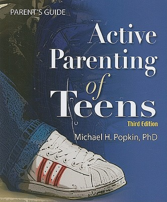Active Parenting of Teens Parent's Guide - Popkin, Michael, Ph.D.