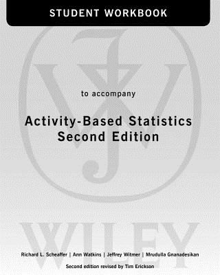 Activity-Based Statistics, 2nd Edition Student Guide - Scheaffer, Richard L, and Watkins, Ann E, and Witmer, Jeffrey