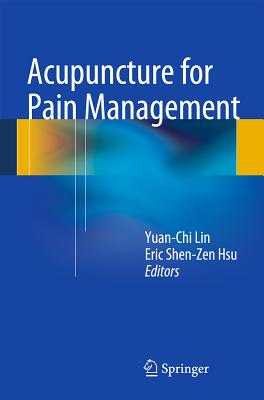 Acupuncture for Pain Management - Lin, Yuan-Chi (Editor)