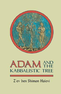 Adam and the Kabbalistic Tree - Halevi, Z'Ev Ben Shimon