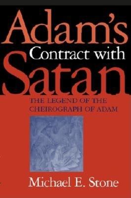Adam's Contract with Satan: The Legend of the Cheirograph of Adam - Stone, Michael E
