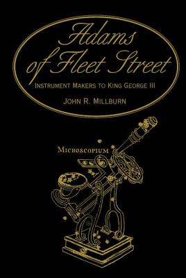 Adams of Fleet Street, Instrument Makers to King George III - Millburn, John R